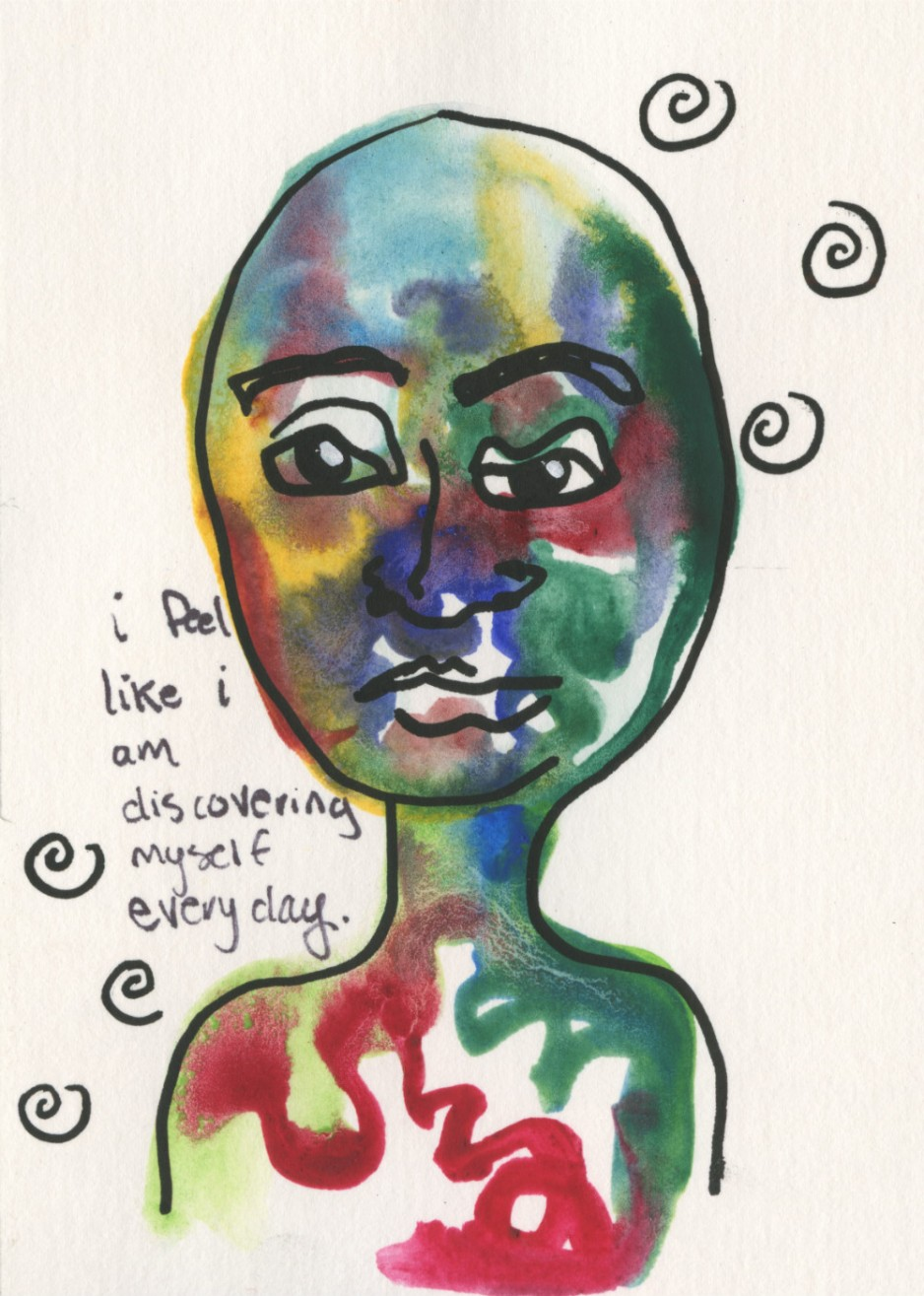 "A painting of someone with the words ""I feel like I am discovering myself everyday."""